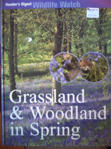 GRASSLAND & WOODLAND IN SPRING (READER'S DIGEST WILDLIFE WATCH) by Unknown Author