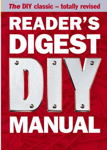 Reader's Digest DIY Manual: The DIY Classic - Totally Revised By Reader's Digest