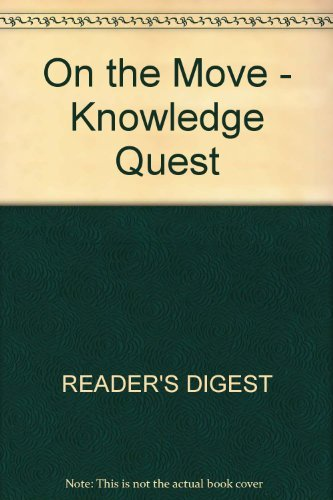 On the Move - Knowledge Quest By Reader's Digest