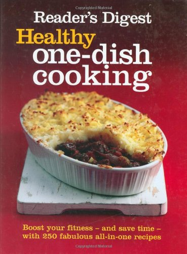 Healthy One-Dish Cooking By Reader's Digest