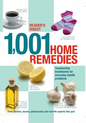 1001 Home Remedies: Trustworthy Treatments for Everyday Health Problems By Reader's Digest