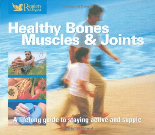 Healthy Bones, Muscles and Joints By Reader's Digest