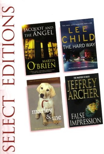 Reader's Digest Select Edition; Jacquot and the angel, the Hard Way, Marley and Me, False Impression By Jeffery Archer