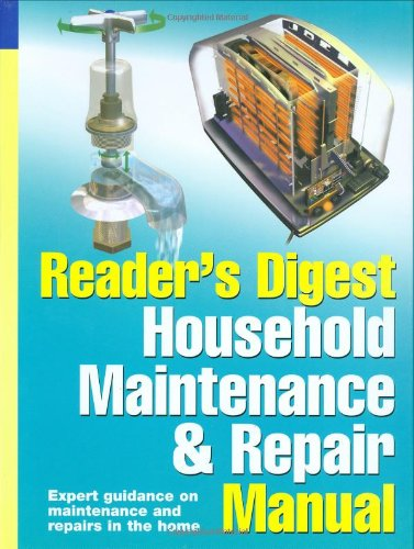 """Reader's Digest"" Household Maintenance and Repair Manual"