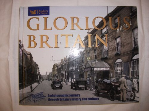 GLORIOUS BRITAIN - ILLUSTRATED WITH PHOTOGRAPHS FROM THE FRANCIS FRITH COLLECTION