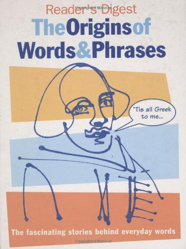 The Origins of Words and Phrases By unknown