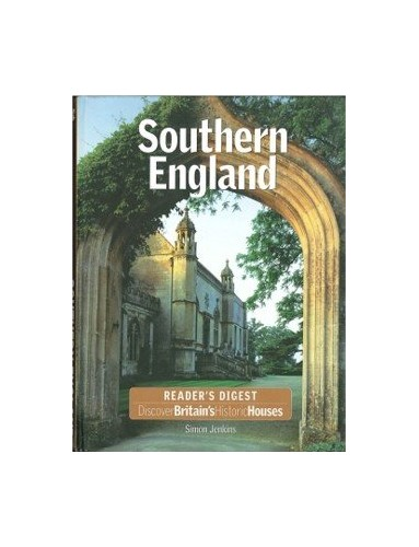 Southern England Discover Britain's Historic Houses By Simon Jenkins