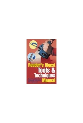 Reader's Digest Tools and Techniques Manual By Reader's Digest