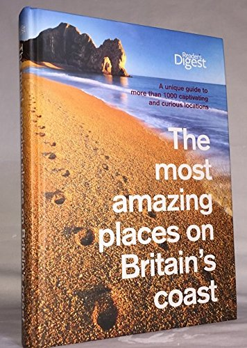 The Most Amazing Places on Britain's Coast By Caroline Boucher