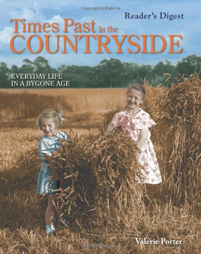 Times Past in the Countryside: Everyday Life in a Bygone Age by Valerie Porter
