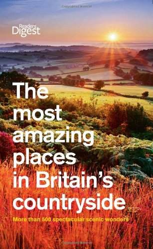 The Most Amazing Places to Visit in Britain's Countryside by