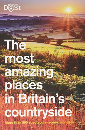 The Most Amazing Places to Visit in Britain's Countryside