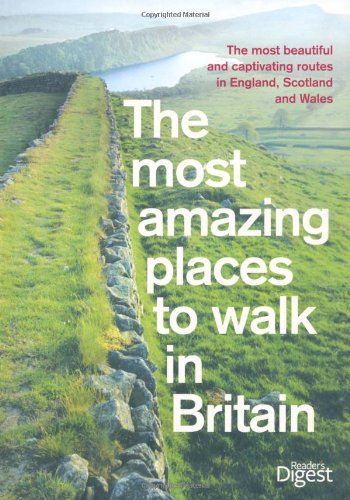 Most Amazing Places to Walk Britain (Readers Digest) By Reader's Digest