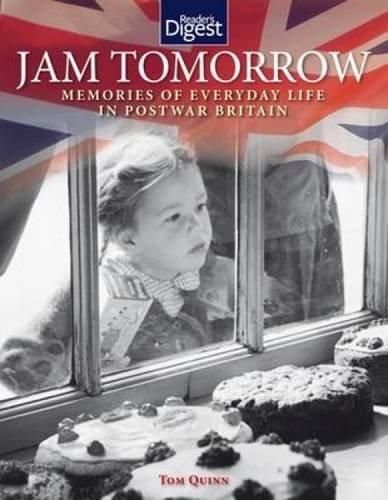 Jam Tomorrow: Memories of Life in Post-War Britain by Tom Quinn