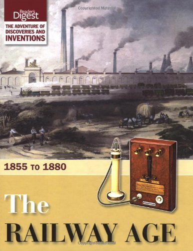 The Railway Age By Reader's Digest
