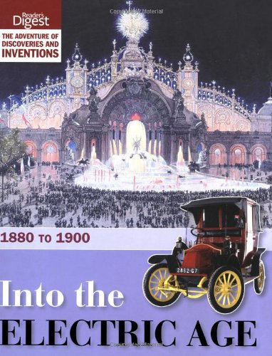 Into the Electric Age: 1880 to 1900 by Reader's Digest
