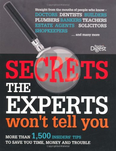 Secrets the Expers Won't Tell You By Reader's Digest