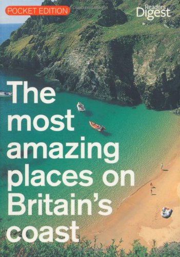 The Most Amazing Places on Britain's Coast by Reader's Digest