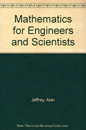 Mathematics for Engineers and Scientists By Alan Jeffrey