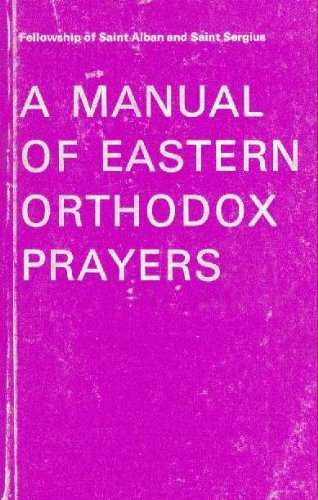 Manual of Eastern Orthodox Prayers By Society for the Promotion of Christian Knowledge