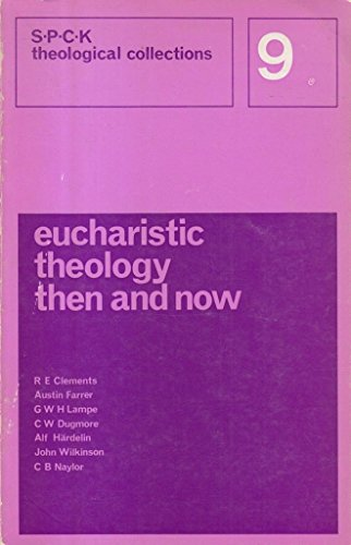 Eucharistic Theology Then and Now By Unknown