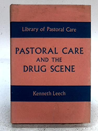 Pastoral Care and the Drug Scene By Kenneth Leech