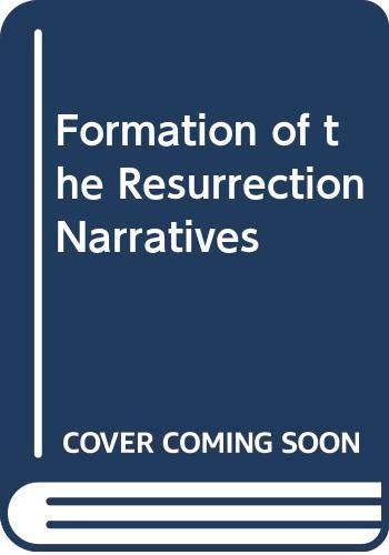 Formation of the Resurrection Narratives By Reginald H. Fuller