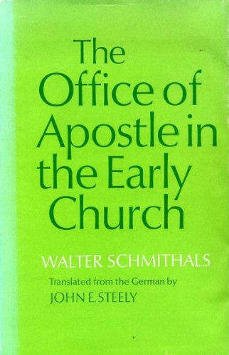 Office of Apostle in the Early Church By Walter Schmithals