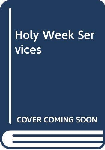 Holy Week Services By Edited by Ronald C.D. Jasper