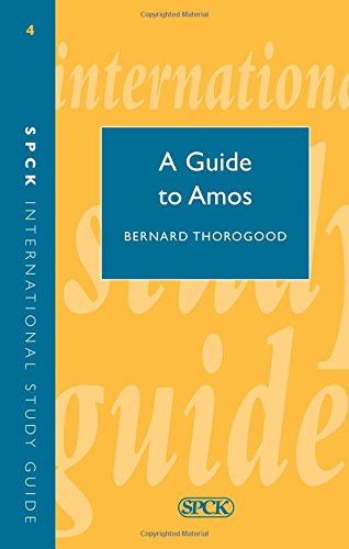 A Guide to the Book of Amos By Bernard Thorogood