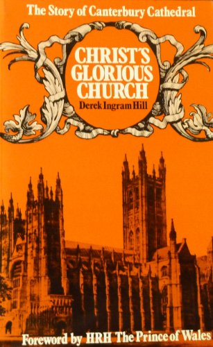 Christ's Glorious Church By Derek Ingram Hill