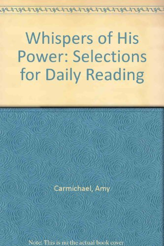 Whispers of His Power: Selections for Daily Reading (Dohnavur Books) By Amy C. Carmichael