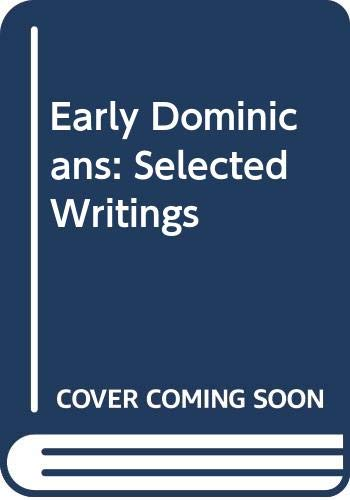 Early Dominicans: Selected Writings (Classics of Western spirituality) By Edited by Simon Tugwell