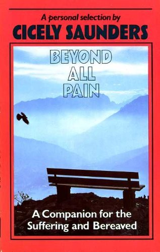 Beyond All Pain By Dame Cicely Saunders