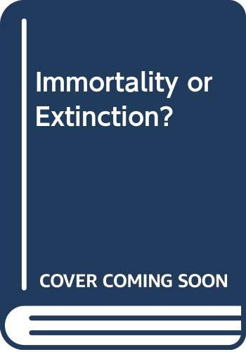 Immortality or Extinction? By Paul Badham