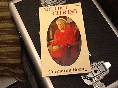 Not I, But Christ By Corrie Ten Boom