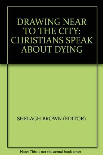Drawing Near to the City By Edited by Shelagh Brown