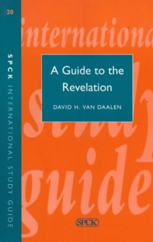 A Guide to the Revelation By David H.Van Daalen