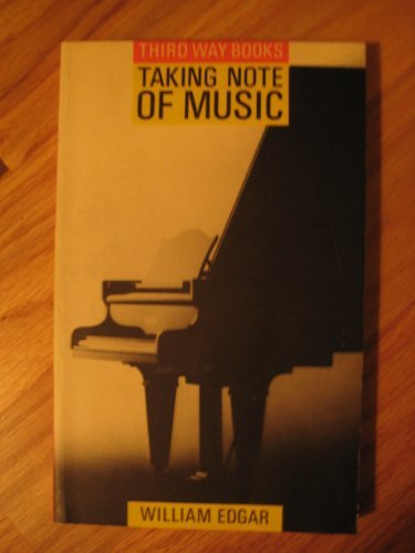 Taking Note of Music By William Edgar