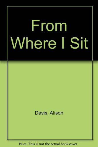 From Where I Sit By Alison Davis