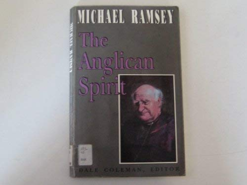 The Anglican Spirit By Arthur Michael Ramsey