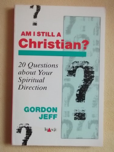 Am I Still a Christian? By Gordon H. Jeff