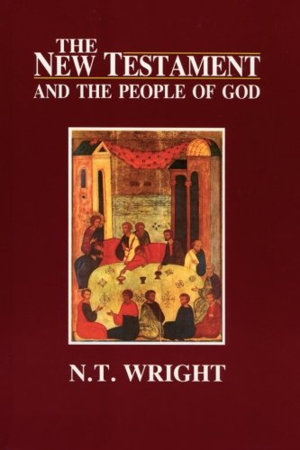The New Testament and the People of God By Canon N. T. Wright