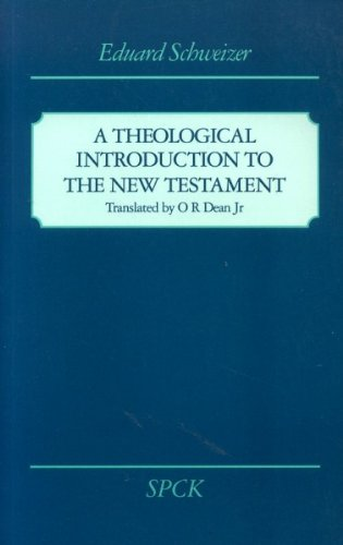 A Theological Introduction to the New Testament By Eduard Schweizer