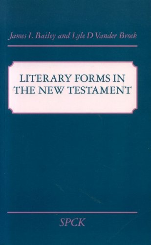 Literary Forms in the New Testament By James L. Bailey