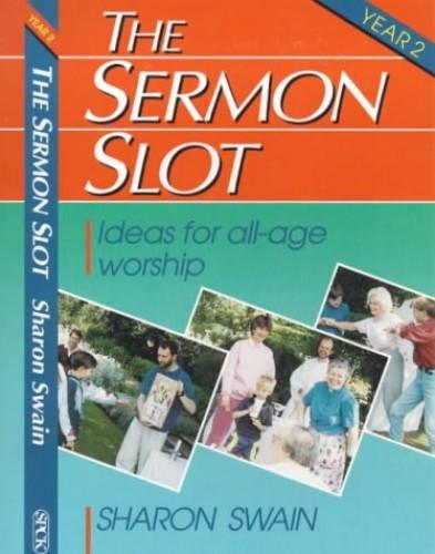 The Sermon Slot By Sharon J. Swain