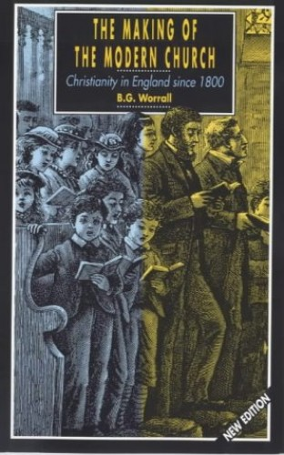 The Making of the Modern Church By B.G. Worrall