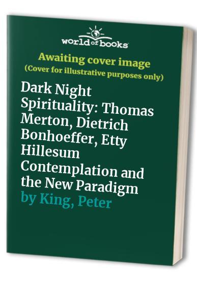 Dark Night Spirituality By Peter King