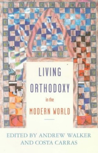 Living Orthodoxy By Edited by Andrew Walker