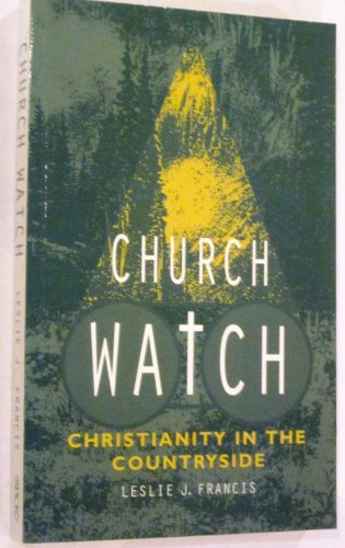 Church Watch By Revd Canon Leslie J. Francis